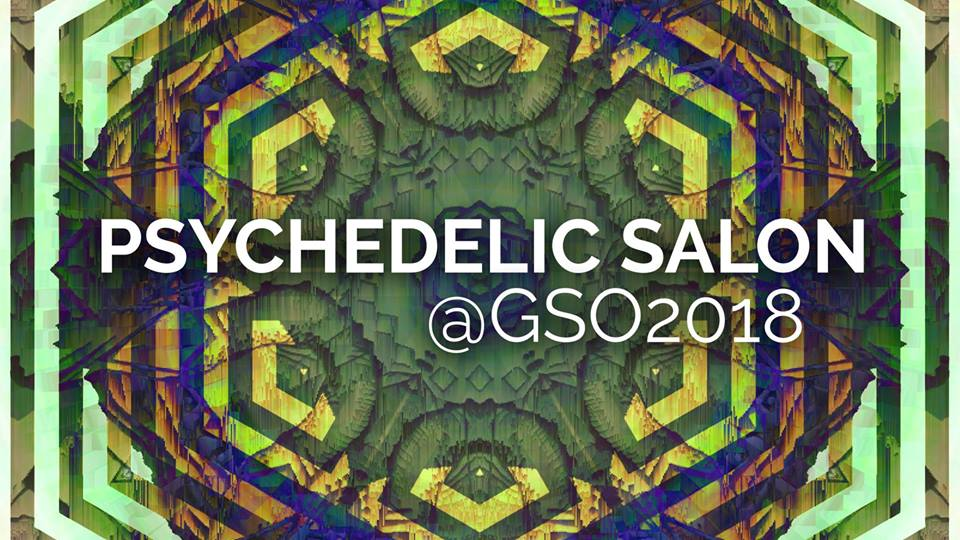 2018-07  Psychedelic Salon @ GSO2018