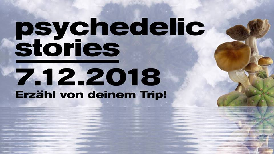 2018-11  Psychedelic Stories – Teile deine Erfahrungen