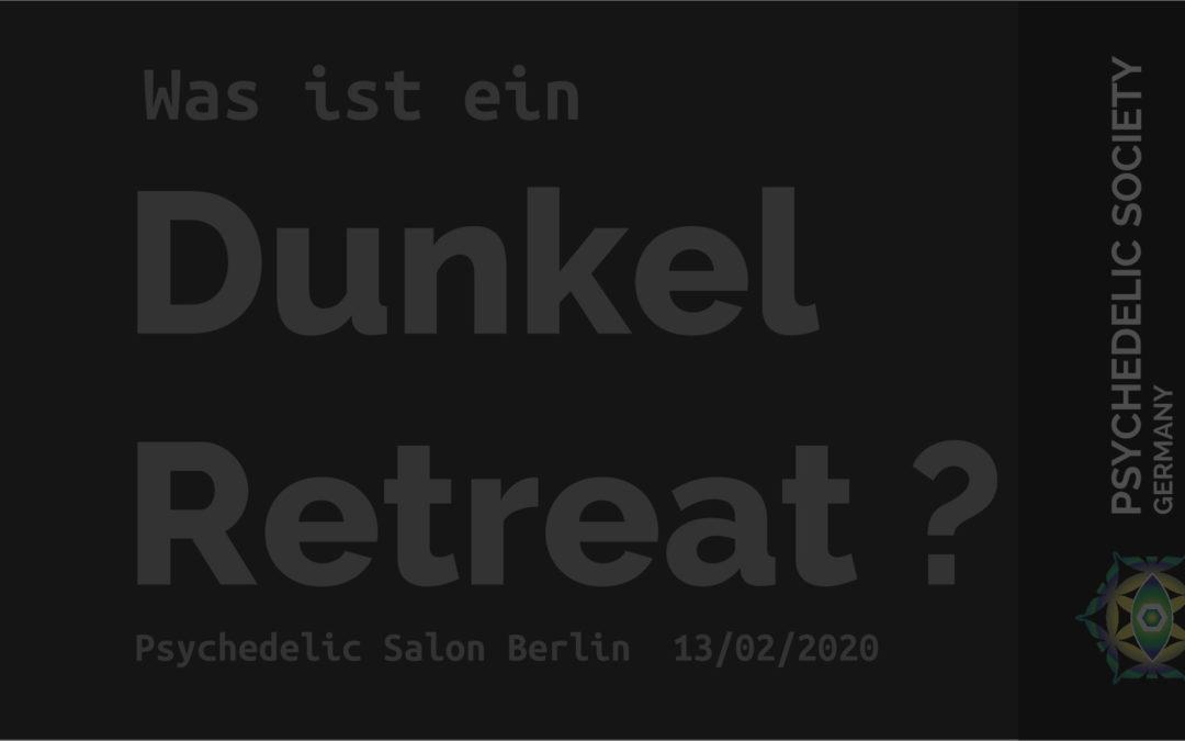 2020-02 Berlin: Was ist ein Dunkelretreat ?